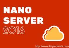How to install and configure Nano Server 2016 in Windows Server 2016