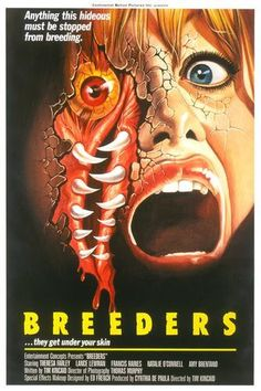 Breeders (1986) R  -  The Manhattan General Hospital has admitted a string of young women who have been raped by something otherworldly.  -    Director: Tim Kincaid  -   Writer: Tim Kincaid  -   Stars: Teresa Farley, Lance Lewman, Frances Raines  -    HORROR / SCI-FI