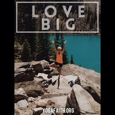 Love big; it's the only way to live. #live #love #lovebig #yogafaith @yogafaithofKelowna