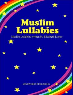 For the new baby: Muslim Lullabies by Elizabeth Lymer.