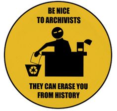 Be nice to archivists graphic...Library and archive culture an eclectic collection of images and documents of the library, archive, and information management profession