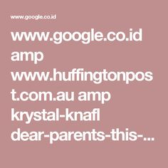 www.google.co.id amp www.huffingtonpost.com.au amp krystal-knafl dear-parents-this-is-why-your-childs-teacher-is-so-exhausted