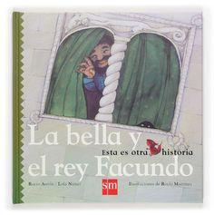 La bella y el rey Facundo / Rocío Antón, Lola Núñez y Rocío Martínez.