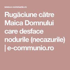Rugăciune către Maica Domnului care desface nodurile (necazurile)   e-communio.ro
