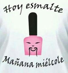 NAILS LOVELY BY HELEN : ¡Buenos días! hoy empiezo un curso de Especialista... Funny Spanish Memes, Spanish Humor, Spanish Quotes, Funny Quotes, Funny Memes, Qoutes, Hilarious, Love Phrases, Funny Phrases