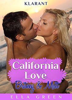 California Love - Britney und Matt von Ella Green, http://www.amazon.de/dp/B0161W6HMA/ref=cm_sw_r_pi_dp_t66dwb1R3YM9D