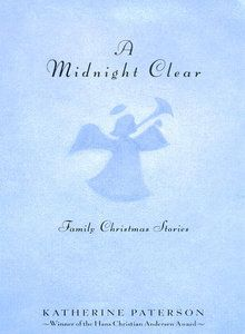 A Midnight Clear: Family Christmas Stories by Katherine Paterson