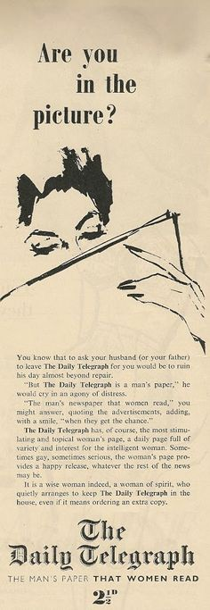 """Vintage Daily Telegraph ad: """"The man's newspaper that women read... when they get the chance!"""""""