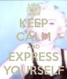 KEEP CALM AND EXPRESS YOURSELF, MADONNA, LIKE A PRAYER, 80´S, 90´S