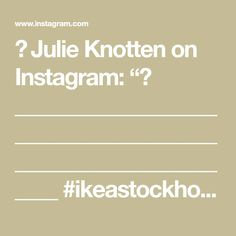 "🤍 Julie Knotten on Instagram: ""🌾 _____________________________________________________________ #ikeastockholm #ikea #home #myhome #interior #interiør #homedecor…"" Ikea Stockholm, Instagram"