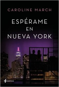 Blog Literario Adictabooks: Caroline March - Espérame en Nueva York #Promobooks #Proximamente