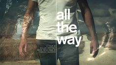 "All The Way - a Charles Bukowski poem. Directed, filmed and edited by Willem Martinot Based on the poem ""Roll The Dice"" by Charles Bukowski ..."