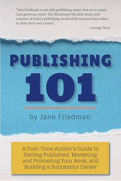 Read Now Publishing A First-Time Author's Guide to Getting Published, Marketing and Promoting Your Book, and Building a Successful Career, Author Jane Friedman Writing Advice, Writing A Book, Writing Resources, Writing Guide, Fiction Writing, Blog Writing, Writing Help, Writing Ideas, Writing Inspiration