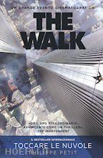THE WALK un libro di PETIT PHILIPPE pubblicato da Ponte alle Grazie