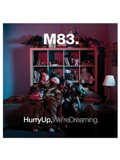 M83: Hurry Up We're Dreaming. Possibly the greatest album of all time.