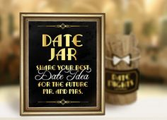 Date jar sign. Great Gatsby themed weddings decor, engagement party, roaring 20s printable party supplies. Wedding reception. Black and gold by PartyGraphix on Etsy https://www.etsy.com/listing/231785639/date-jar-sign-great-gatsby-themed