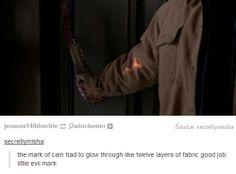 The Mark of Cain had to shine through like twelve layers of fabric, good job little evil mark
