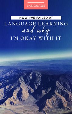 How I've Failed at Language Learning and Why I'm Okay With It
