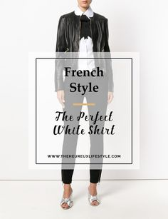 french style the perfect white shirt