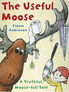 The Useful Moose: A Truthful, Moose-Full Tale