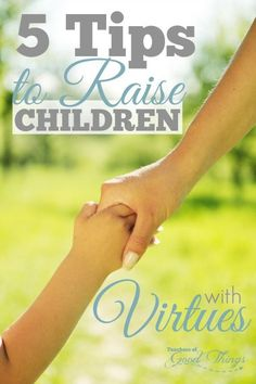As a parent, one of the hardest things us parents must teach our children are the virtues of life. It isn't easy, but is possible. These tips can help you make it a little easier. | www.teachersofgoodthings.com
