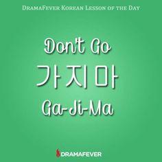 """Don't go"" DRAMAFEVER Korean Lesson of the Day"
