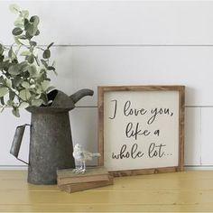 I Love You Like A Whole Lot Wood Sign