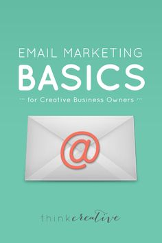 """So you keep hearing the following statement, """"As a business you should probably get around to sending out some 'professional' email."""" And you may be wondering where the heck you should start or if it is even worth your time.     Learn all the basics with Think Creative     Click to Read More Email Marketing Basics"""