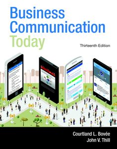 Business Communication Today, 13th Edition, with full coverage of mobile business communication in every chapter of the text. No other business communication authors cover mobile business communication.