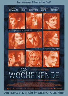 Am 12.03.2014 bei DaF im METROPOLIS Kino Hamburg: DAS WOCHENENDE von Nina Grosse. Infos und Trailer gibt es hier: http://filmteamcolon.blogspot.de/2014/02/am-12032014-bei-daf-im-metropolis-kino.html
