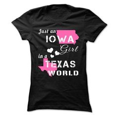 IOWA girl in TEXAS world T Shirts, Hoodies. Get it now ==► https://www.sunfrog.com/States/IOWA-girl-in-TEXAS-world-9656-Black-Ladies.html?57074 $19.99