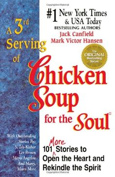 A 3rd Serving of Chicken Soup for the Soul: 101 More Stories to Open the Heart and Rekindle the Spirit by Jack Canfield http://www.amazon.ca/dp/1558743790/ref=cm_sw_r_pi_dp_yeL4tb0VJXE7G