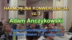 Harmoniczna Konwergencja, cz. 3 - Adam Anczykowski - 25.03.2016