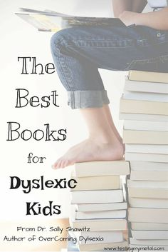 Do you need a quick list of the best dyslexia friendly books for kids to read? Here is a list from Dr. Sally Shawitz-author of Overcoming Dyslexia