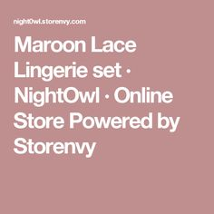 bd953e9f66 Maroon Lace Lingerie set · NightOwl · Online Store Powered by Storenvy Lace  Lingerie Set