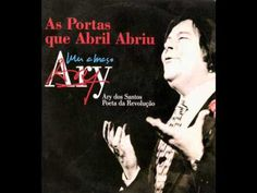Ary dos Santos - As Portas que Abril Abriu - YouTube
