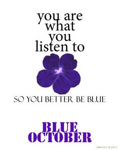 you are what you listen to - Blue October