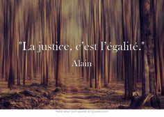 La justice, c'est l'égalité.
