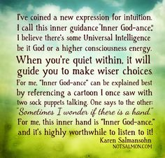 "I've coined a new expression for intuition. I call this inner guidance ""Inner God-ance."""