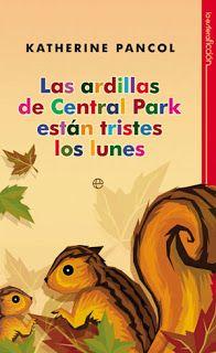 Adivina quien lee: Las ardillas de Central Park están tristes los lunes - Katherine Pancol