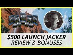 $500 Launch Jacker Review & Bonuses