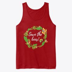 Our cause is to protect and save the bees! All the profit goes to HoneyBee's Home for to take care of the bees from Transylvania! Save The Bees, Tank Man, Unisex, Tank Tops, Products, Halter Tops, Beauty Products