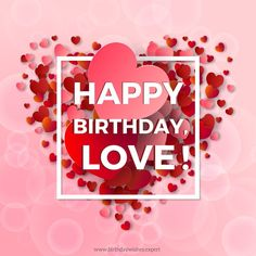 Romantic Birthday Wishes For Lover (Happy Birthday My Love For Him) Happy Birthday Wishes Messages, Birthday Wishes For Lover, Beautiful Birthday Wishes, Birthday Wishes For Girlfriend, Happy Mothers Day Wishes, Happy Birthday My Love, Birthday Wishes For Myself, Happy Birthday Quotes, Birthday Greetings