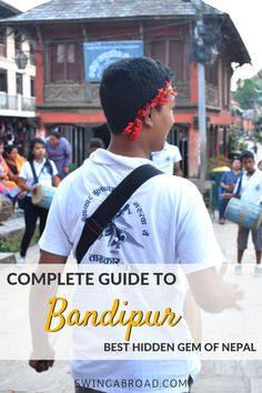 Complete Guide to Bandipur Best Hidden Gem of Nepal Travel Advice, Travel Guides, Travel Tips, Travel Destinations, India Travel, Japan Travel, Travel Nepal, Southeast Asia, Cool Places To Visit