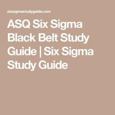 ASQ Six Sigma Black Belt Study Guide | Six Sigma Study Guide
