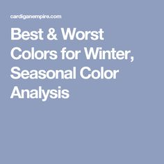 Best & Worst Colors for Winter, Seasonal Color Analysis
