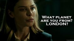 Lucifer - Quote - What planet are you from? London?