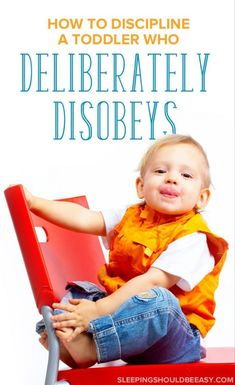 How to Discipline a Toddler Who Deliberately Disobeys