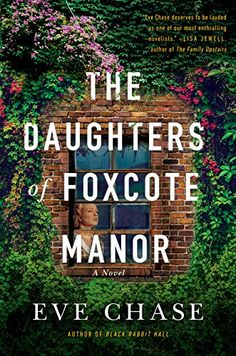 The Daughters of Foxcote Manor - Kindle edition by Chase, Eve. Literature & Fiction Kindle eBooks @ Amazon.com.