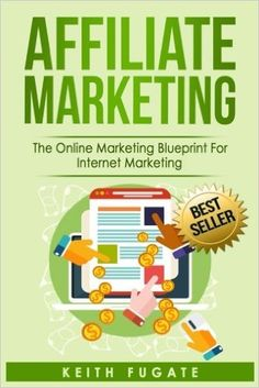 "If you are looking for a book to help gain more knowledge about affiliate marketing, then look no further. This book, ""Affiliate Marketing"" by Kieth Fugate is a Best Seller for Affiliate Marketing. Your skills for affiliate marketing will improve daily by Affiliate Marketing, Marketing Program, Business Marketing, Internet Marketing, Online Marketing, Social Media Marketing, Digital Marketing, Marketing Pdf, Marketing Books"